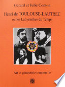 Henri de Toulouse Lautrec ou les labyrinthes du Temps