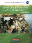 Renaissance, Reformation and the Age of Discovery, 1450-1700