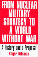 From Nuclear Military Strategy to a World Without War