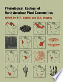 Physiological Ecology of North American Plant Communities