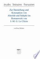 Zur Darstellung und Konzeption von Alterität und Subjekt im Romanwerk von J.-M. G. Le Clézio