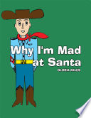 Why I m Mad at Santa