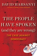 The People Have Spoken And They Are Wrong  book
