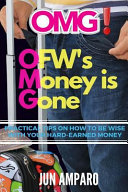 Omg Ofw S Money Is Gone Practical Tips On How To Be Wise With Your Hard Earned Money