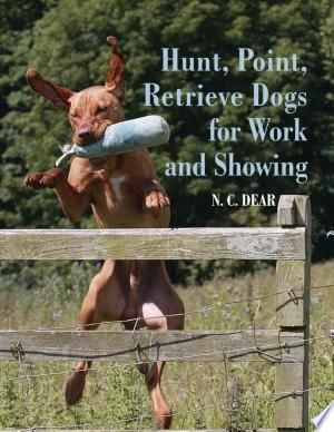 Hunt-Point-Retrieve Dogs for Work and Showing - ISBN:9781847979643