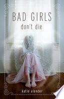 Bad Girls Don T Die