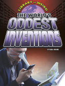 The World s Oddest Inventions