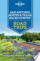 Lonely Planet San Antonio  Austin   Texas Backcountry Road Trips