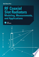 RF Coaxial Slot Radiators  Modeling  Measurements  and Applications