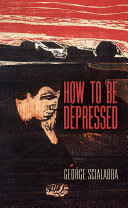 How to Be Depressed