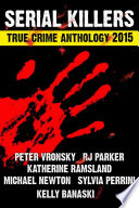 2015 Serial Killers True Crime Anthology  Volume II