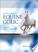 Practical Guide to Equine Colic To The Medical Management Of This Commoncondition