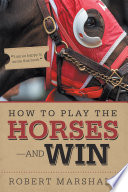 How To Play The Horses And Win