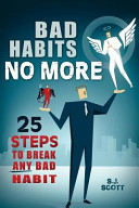 Bad Habits No More