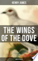 The Wings Of The Dove Complete Edition  book