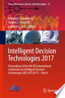 Intelligent Decision Technologies 2017 : 9th kes international conference on intelligent decision technologies...