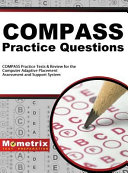 Compass Exam Practice Questions  Compass Practice Tests   Review for the Computer Adaptive Placement Assessment and Support System
