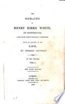 The Remains Of Henry Kirke White Of Nottingham 1 book
