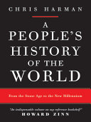 A People's History Of The World: From The Stone Age To The New Millennium : the earliest human society to...