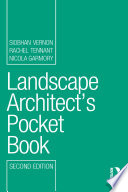 Landscape Architect's Pocket Book : answers the most frequently asked questions in one...