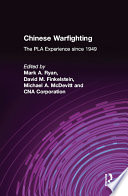 Chinese Warfighting: The PLA Experience since 1949 Military Campaigns And The Actual Fighting Conducted By
