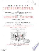 Methodus iurisprudentiae. Ex proprüs et peregrinis iuribus Germaniae receptae. Aliquibus monumentis anecdotis illustrata. Cum indicibus satis commodis