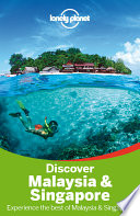 Lonely Planet Discover Malaysia   Singapore