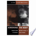 Ebook Screening the Body Epub Lisa Cartwright Apps Read Mobile