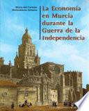 La economía en Murcia durante la Guerra de la Independencia