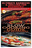 Ultimate Barbecue And Grilling For Beginners And Slow Cooking Guide For Beginners