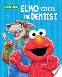 Elmo Visits The Dentist (Sesame Street Series) : about going to the dentist! his good...