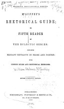 McGuffey's Rhetorical Guide, Or, Fifth Reader of the Eclectic Series
