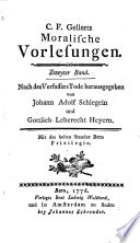 C.F. Gellert's Moralische Vorlesungen ...