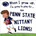 download ebook when i grow up, i'm going to play for the penn state nittany lions pdf epub