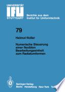Numerische Steuerung einer flexiblen Bearbeitungseinheit zum Radialumformen
