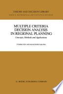 Multiple Criteria Decision Analysis in Regional Planning