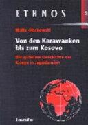 Von den Karawanken bis zum Kosovo
