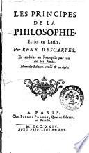 Les principes de la philosophie. Ecrits en Latin, par René Descartes. Et traduits en François par un de ses amis