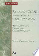 Attorney client Privilege in Civil Litigation