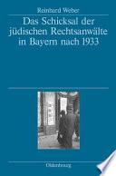 Das Schicksal der jüdischen Rechtsanwälte in Bayern nach 1933
