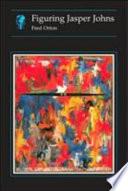 Figuring Jasper Johns