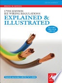 17th Edition IEE Wiring Regulations  Explained and Illustrated