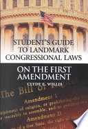 Student s Guide to Landmark Congressional Laws on the First Amendment