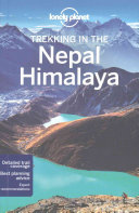 . Lonely Planet Trekking in the Nepal Himalaya .