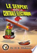Le Serpent Dans Le Centrale Electrique