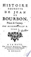 Histoire secrette de Jean de Bourbon, prince de Carency