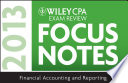 Wiley CPA Examination Review 2013 Focus Notes  Financial Accounting and Reporting