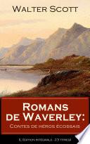 Romans de Waverley  Contes de h  ros   cossais  L   dition int  grale   23 titres
