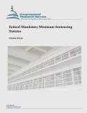 Federal Mandatory Minimum Sentencing Statutes