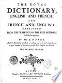 THE ROYAL DICTIONARY, ENGLISH AND FRENCH, AND FRENCH AND ENGLISH
